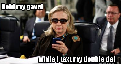 Even Hillary Clinton needs to message her double delegation partner!